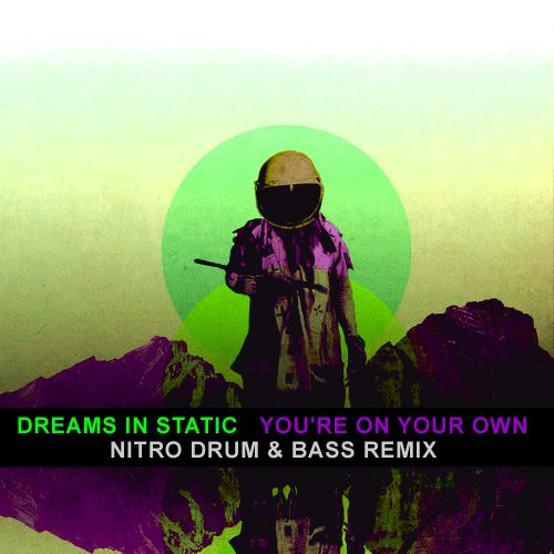 Dreams In Static – You're On Your Own (Nitro D&B Remix)