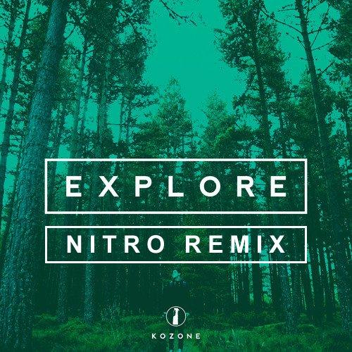 Explore - Nitro Remix