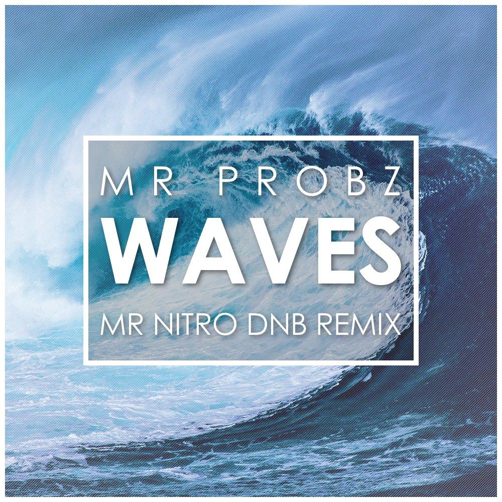 Mr Probs - Waves (Mr Nitro DnB Remix) Free Download